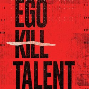 Ego Kill Talent – The Dance Between Extremes