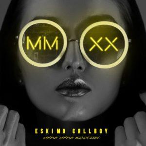 Eskimo Callboy – MMXX – Hypa Hypa Edition